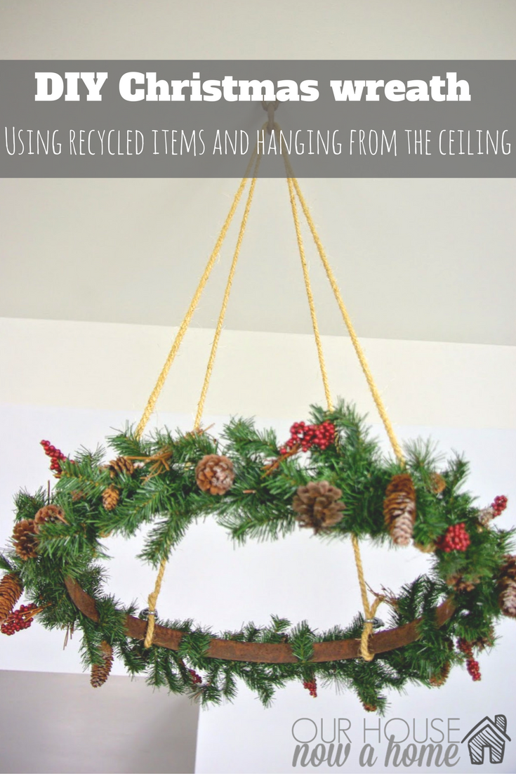 Ceiling hanging Christmas wreath • Our House Now a Home