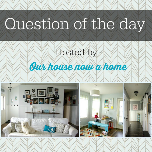 Question of the day- Monday