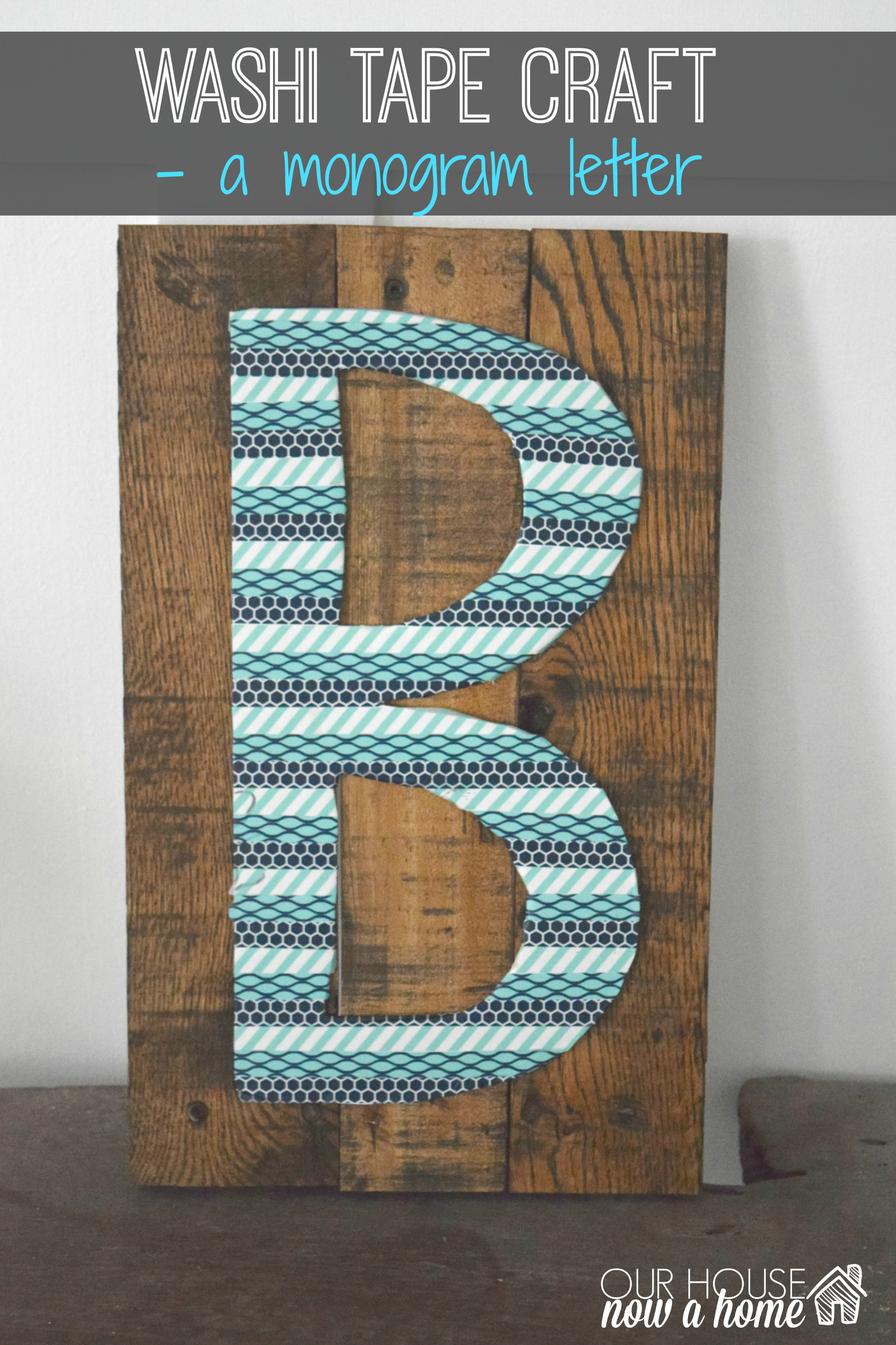 Washi Tape Letter Art Our House Now A Home
