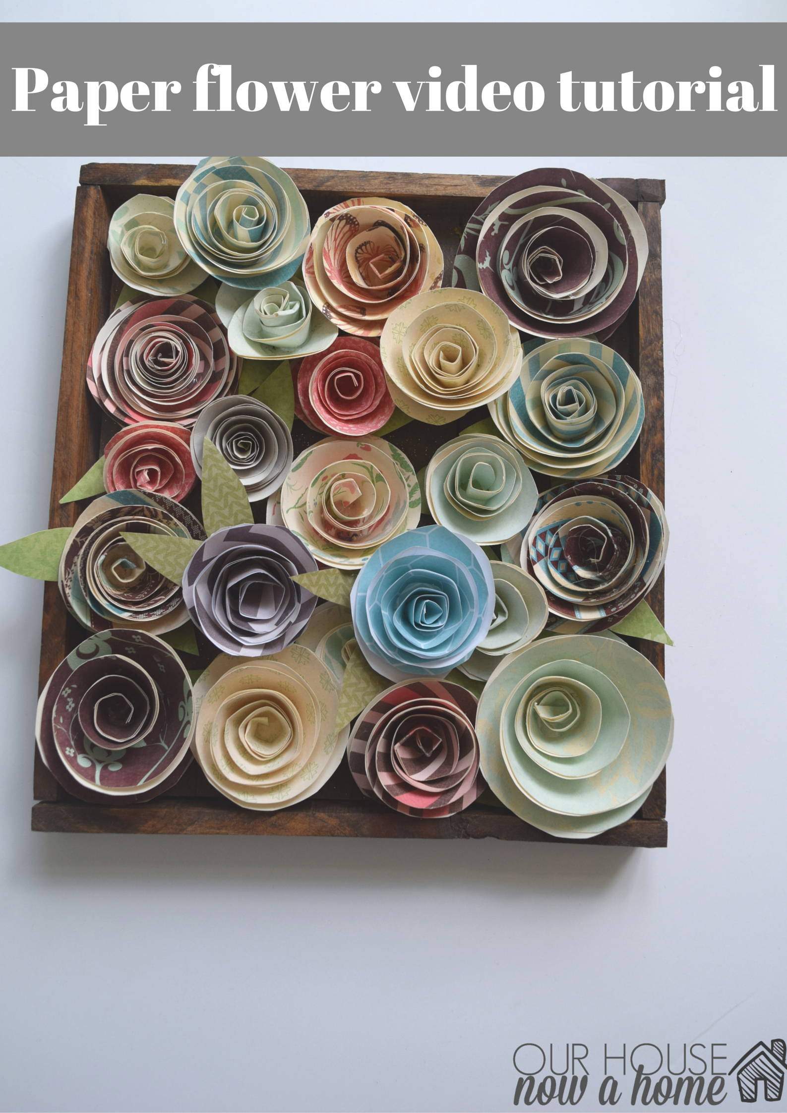 Paper Flowers Video Tutorial Our House Now A Home