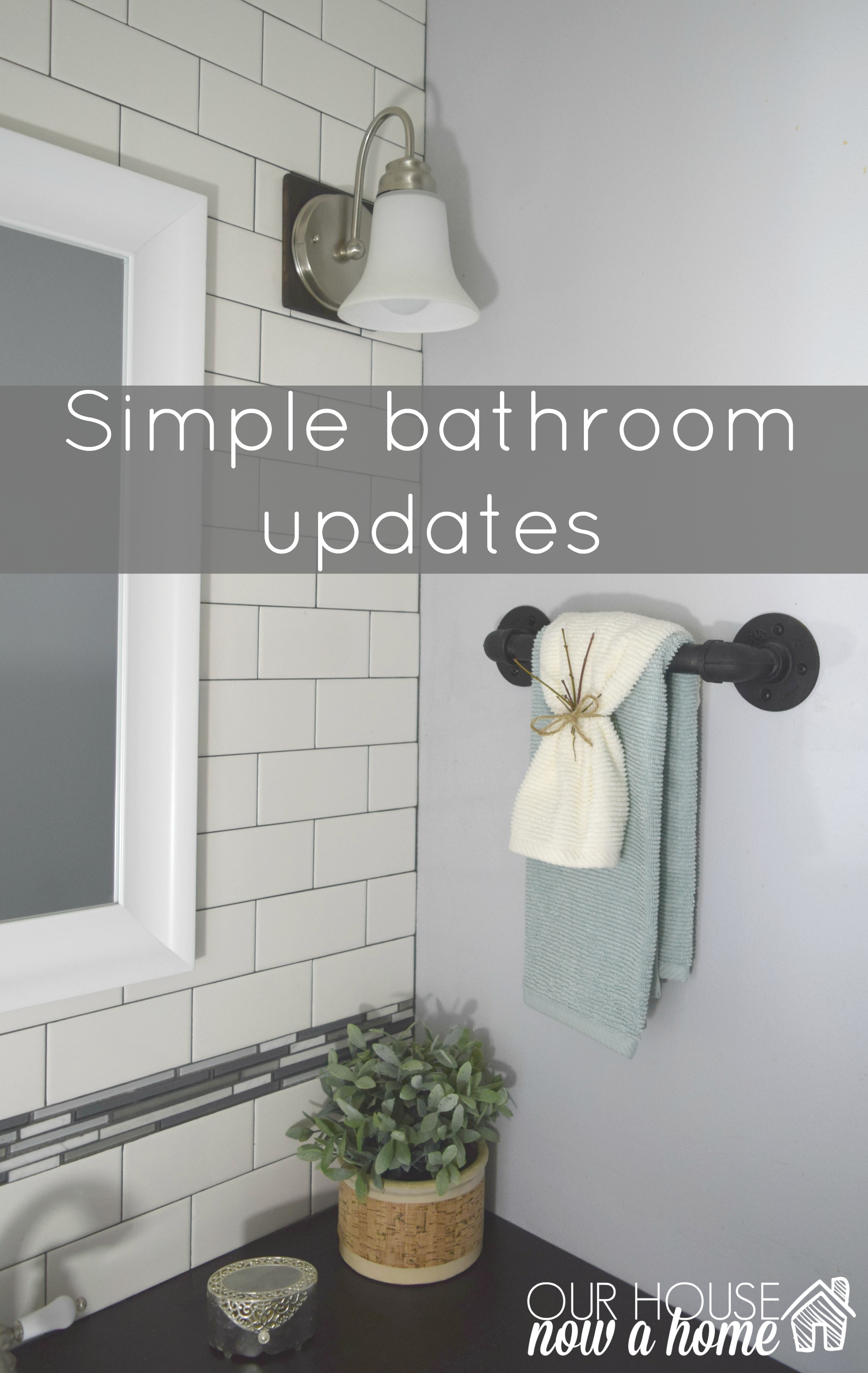Simple bathroom updates our house now a home for Bathroom updates