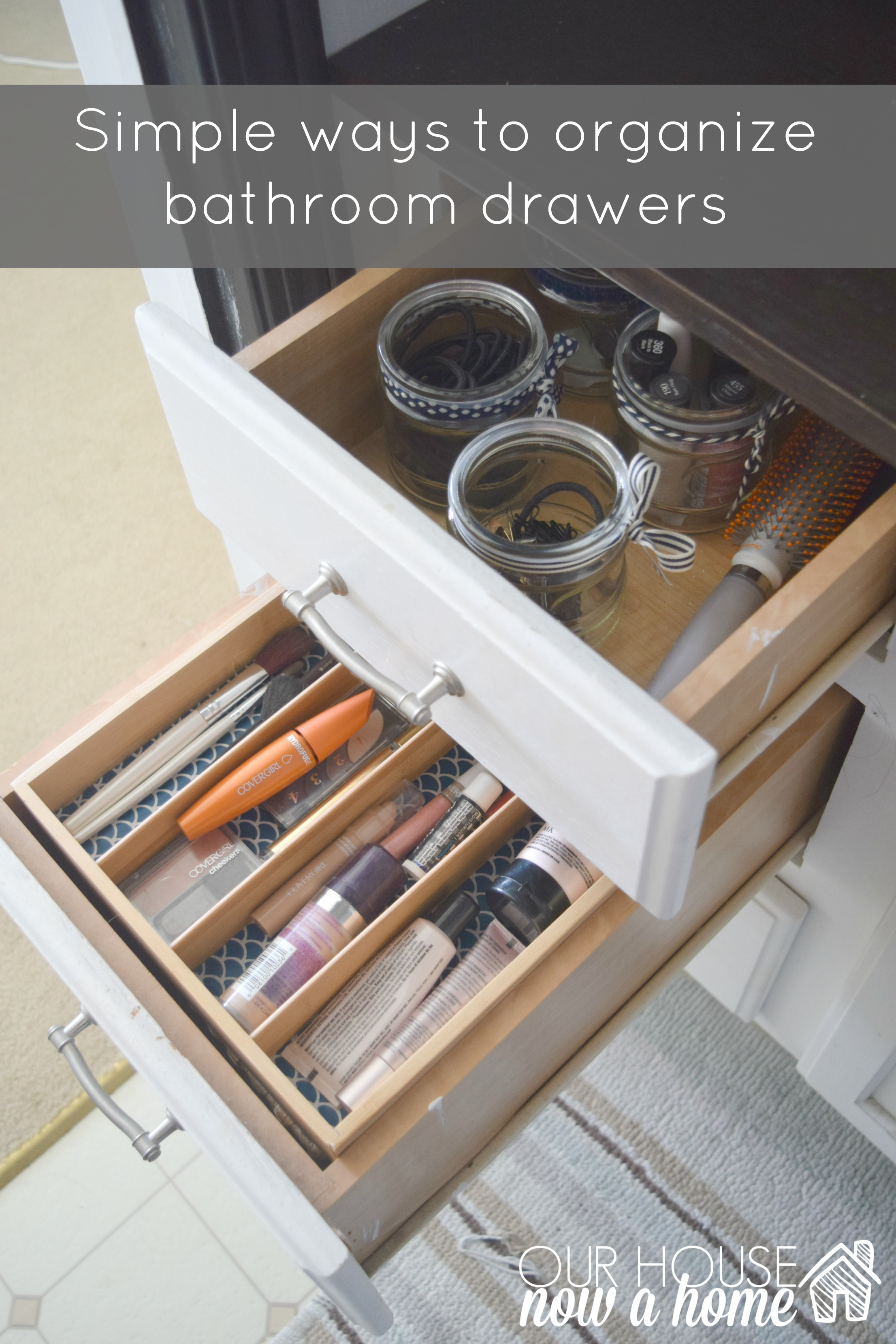 Simple ways to organize bathroom drawers • Our House Now a Home