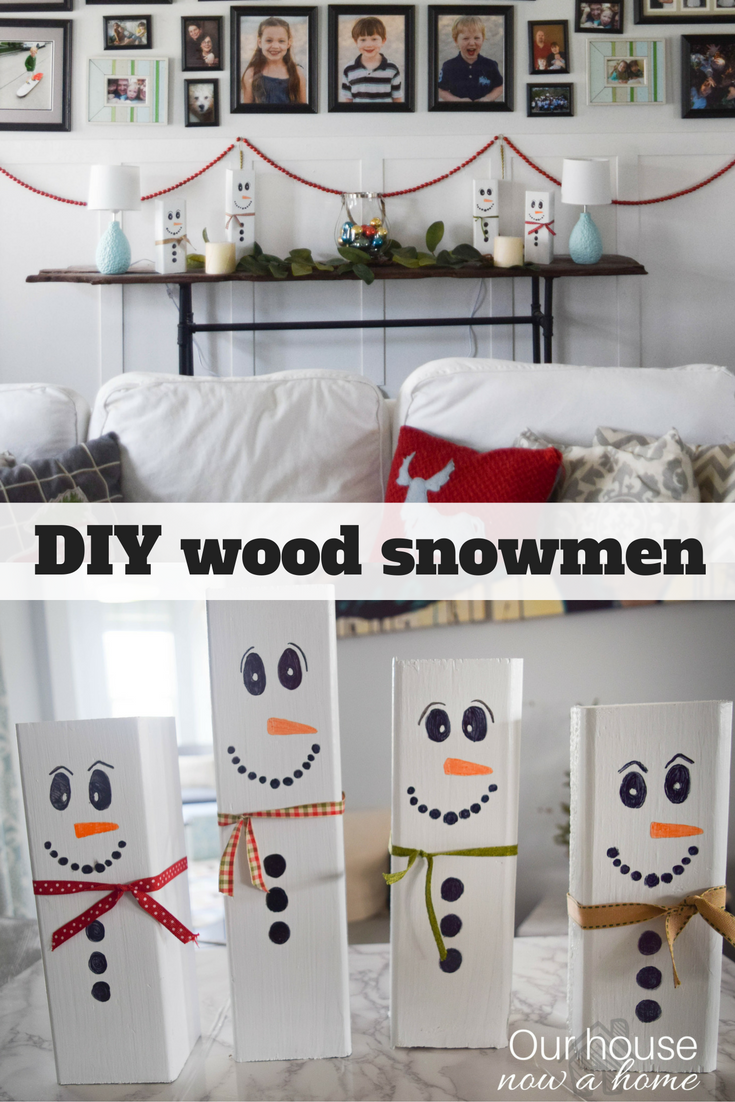 Wooden Snowman Craft Easy Christmas Decoration Idea Our House Now A Home