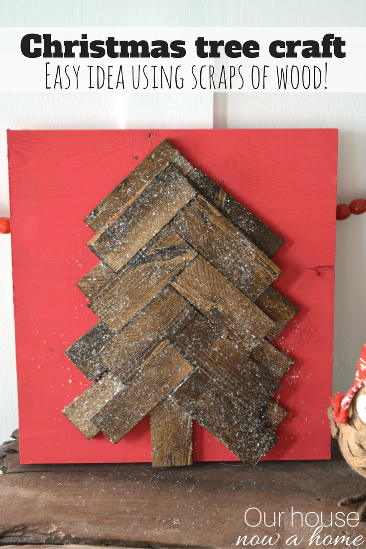 Rustic christmas tree craft our house now a home - Scrap wood decorated house ...