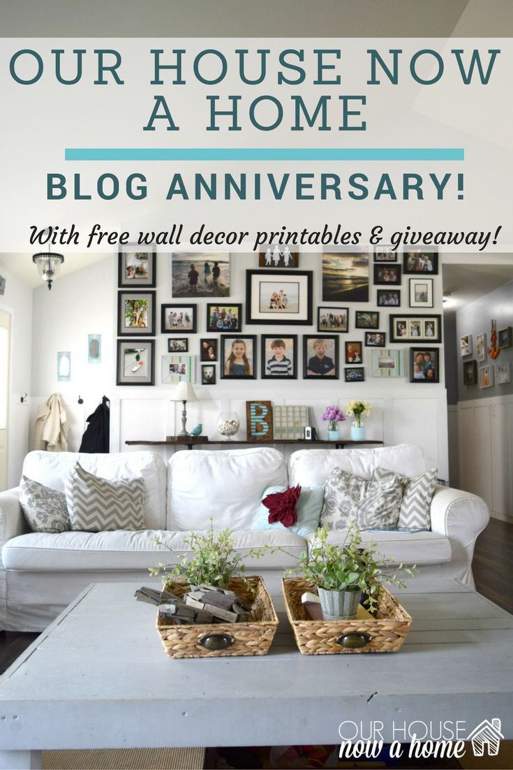 Blog anniversary and giveaway Our House Now a Home