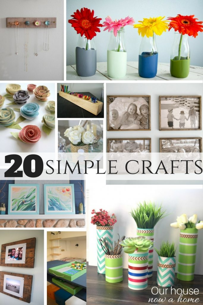 20 simple crafts our house now a home for Diy craft projects easy