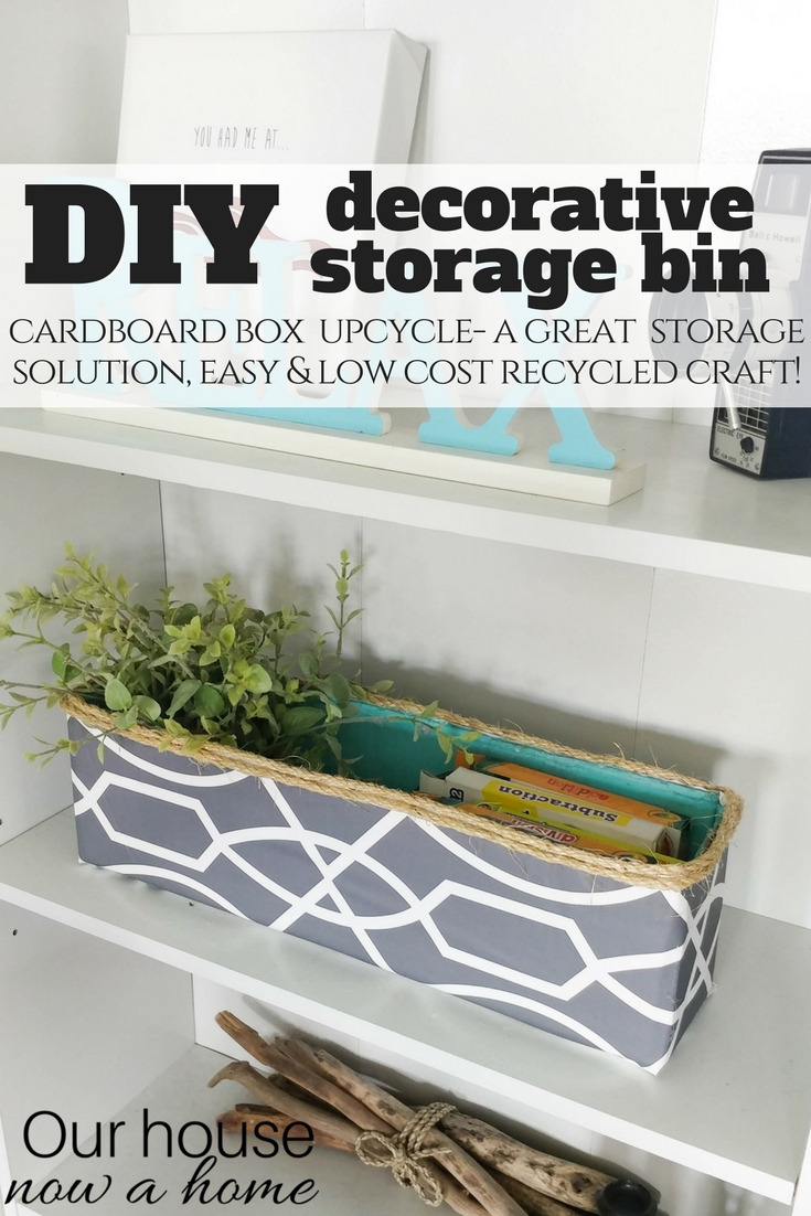 DIY Decorative Storage Bin, Simple Craft Recycle Project. Perfect Way To  Hide Kids Toys