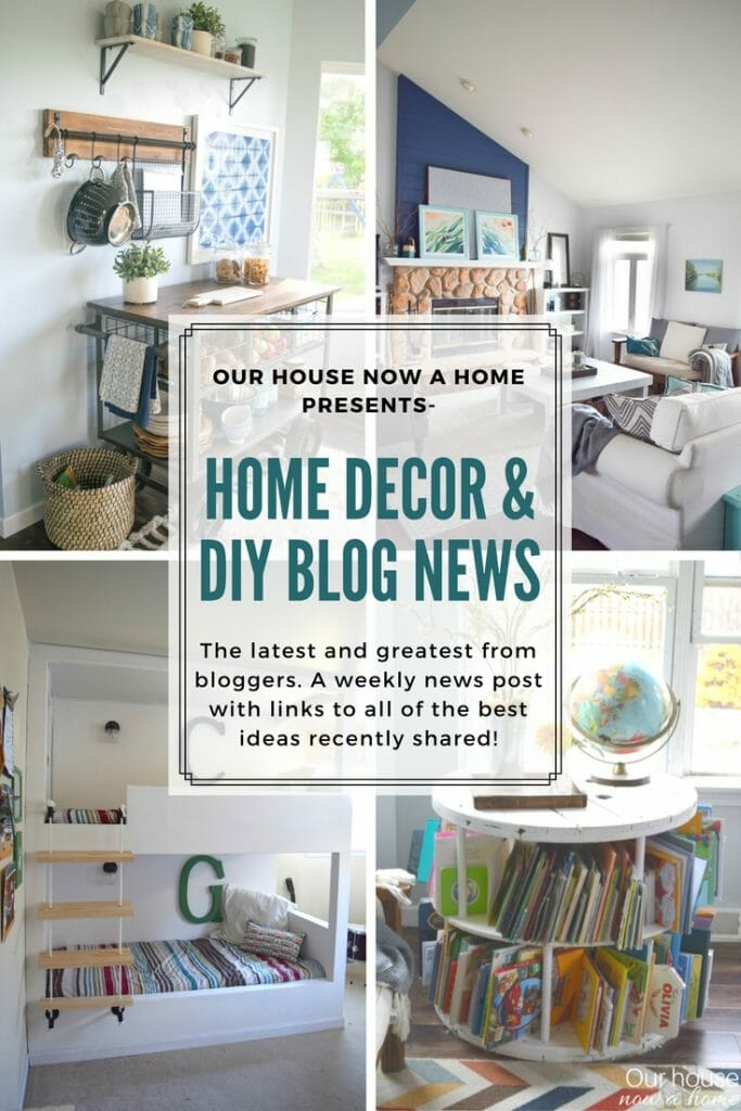 Home decor blog news, presented from Our house now a home. DIY bloggers with the latest and greatest home decor projects.