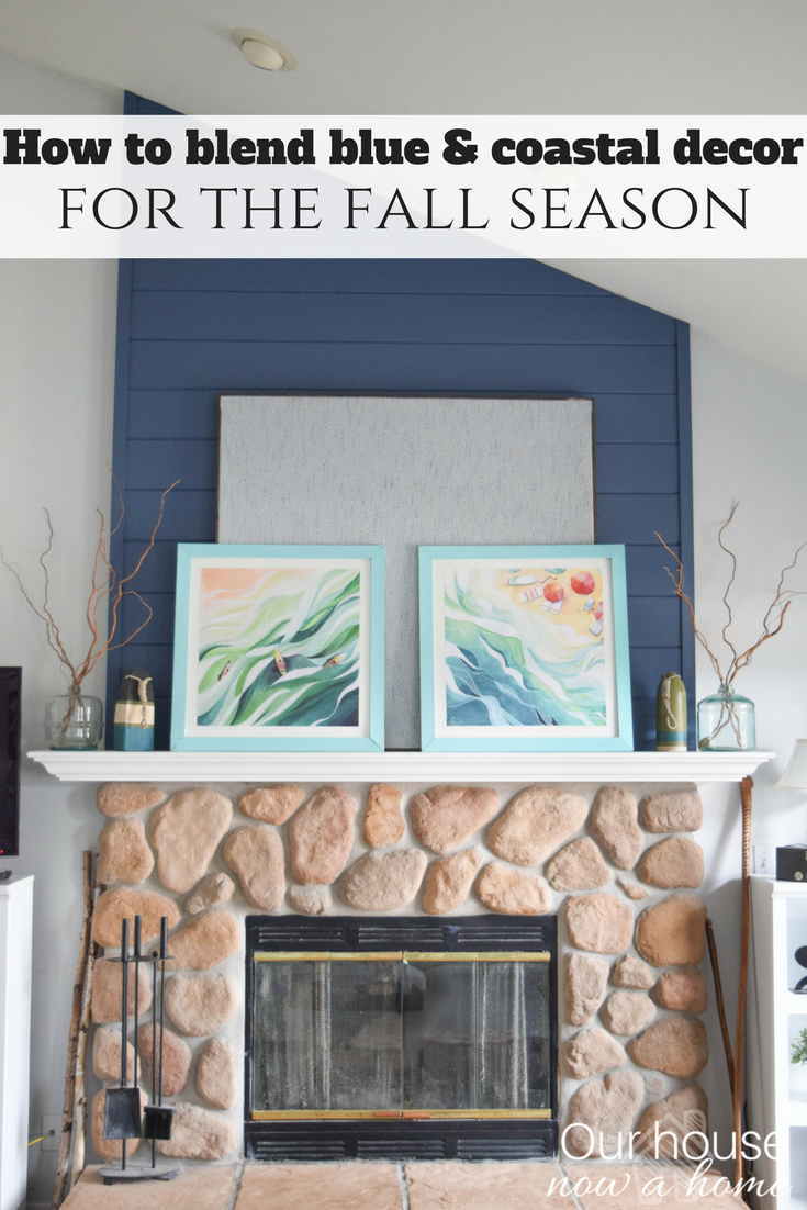 How To Blend Fall Decor Into A Blue And Coastal Themed Style