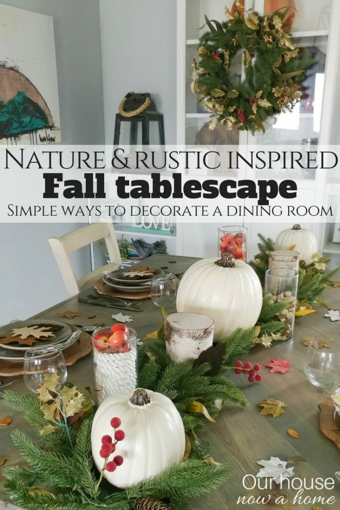 Nature & rustic inspired fall tablescape. How to decorate for fall