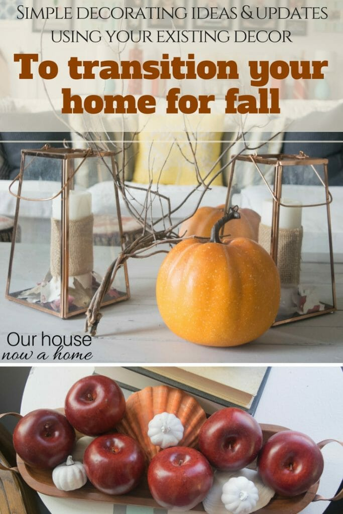 Simple decorating ideas using your existing decor to transition your home for fall.