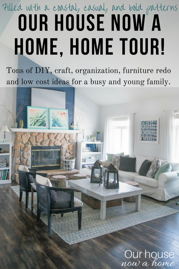 Low Cost And Simple Decorating Ideas Our House Now A Home Tour Rustic Coastal Casual Modern