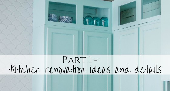 Kitchen renovation ideas and details
