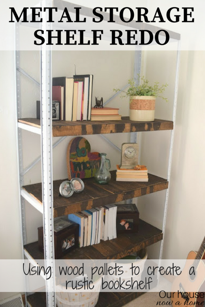 Metal storage shelf redo, simple steps to using wood pallets to create a rustic bookshelf